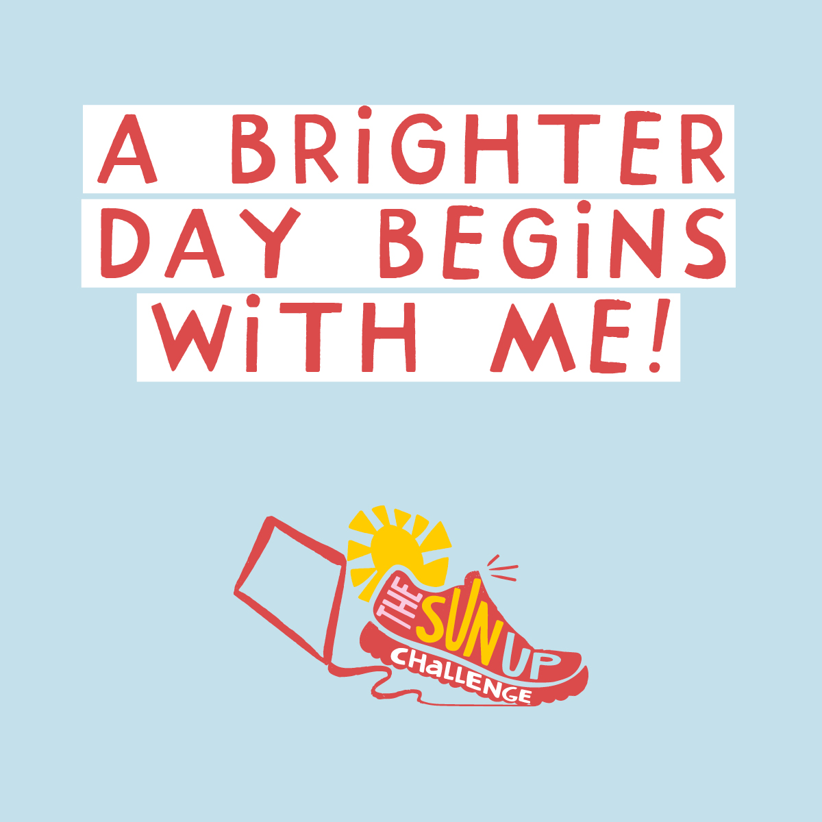 A Brighter Day Begins With Me